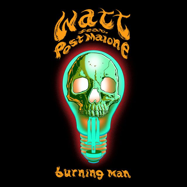 Burning Man, a song by watt, Post Malone on Spotify