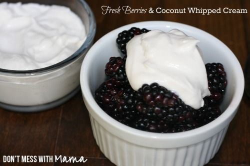 Fresh Berries with Coconut Whipped Cream - Don't Mess with Mama.com