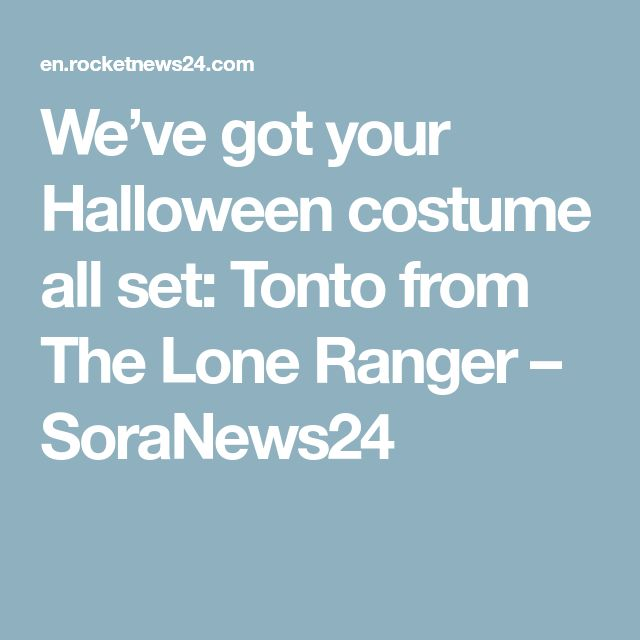 We've got your Halloween costume all set: Tonto from The Lone Ranger – SoraNews24