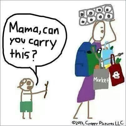 Mom can you carry thhis