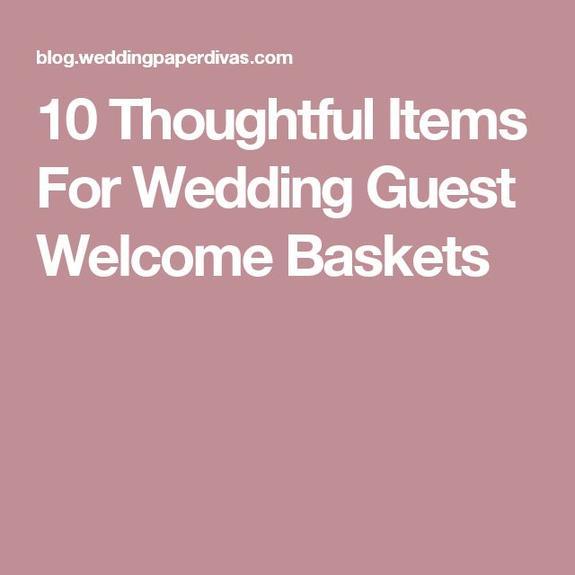 10 Thoughtful Items For Wedding Guest Welcome Baskets
