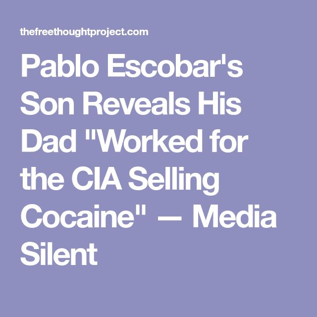 "Pablo Escobar's Son Reveals His Dad ""Worked for the CIA Selling Cocaine"" — Media Silent"