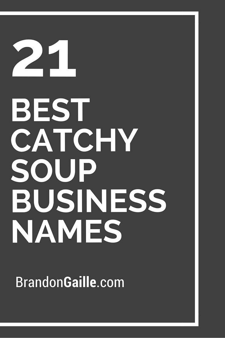 125 Best Catchy Soup Business Names Business Names