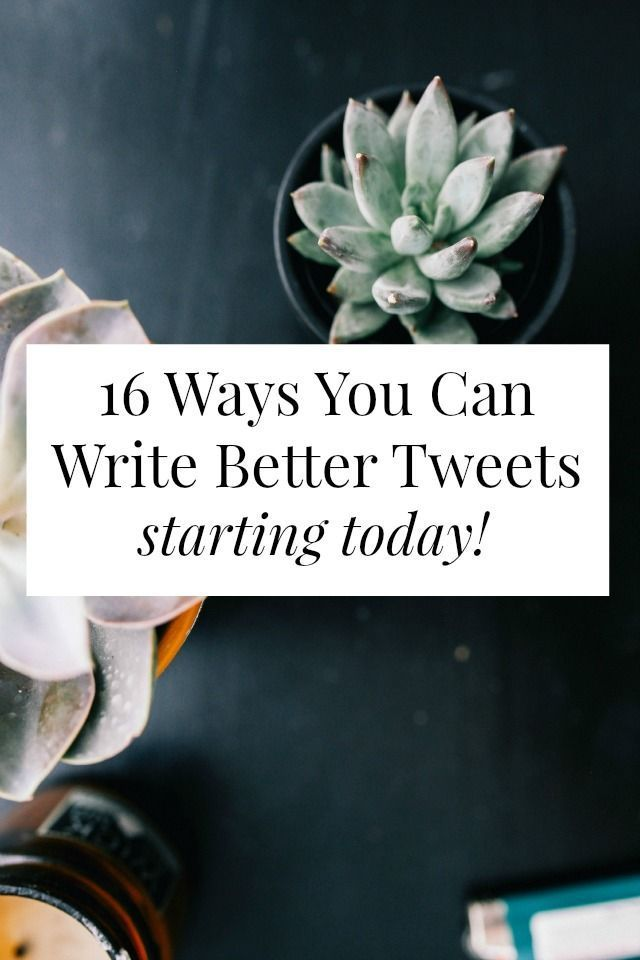 You can write better tweets, that get more clicks, more favorites, and more retweets - starting today. Click through for 16 super doable tips! // http://sarahvonbargen.com