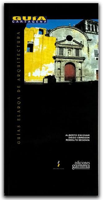 Guías elarqa de Cartagena– Ediciones Gamma–Ediciones Gamma     http://www.librosyeditores.com/tiendalemoine/arquitectura/2226-guias-elarqa-de-cartagena.html    Editores y distribuidores.