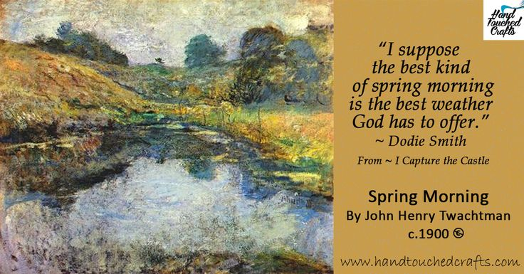 """I suppose the best kind of spring morning is the best weather God has to offer.""  ― Dodie Smith from 'I Capture the Castle'  Spring Morning by John Henry Twachtman c.1900  #ArtSupplies #Quotations #Painting #Spring #Inspiration  - http://www.amazon.com/dp/B00I32YP4E"