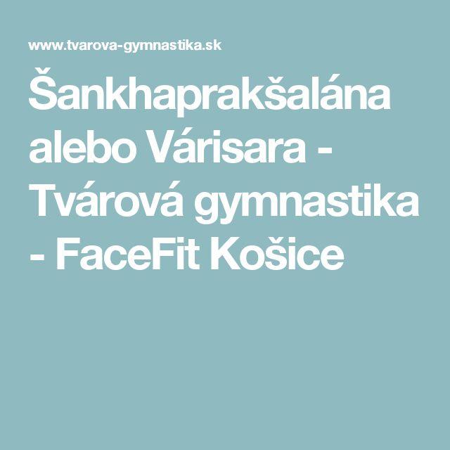 Šankhaprakšalána alebo Várisara - Tvárová gymnastika - FaceFit Košice