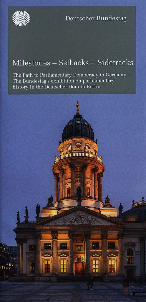https://flic.kr/p/Ey3xDL | Milestones - Setbacks - Sidetracks, The Path to Parliamentary Democracy in Germany; 2015, Berlin, Germany | The Bundestag's exhibition on parliamentary history in the Deutscher Dom in Berlin | tourism travel brochure | by worldtravellib World Travel library