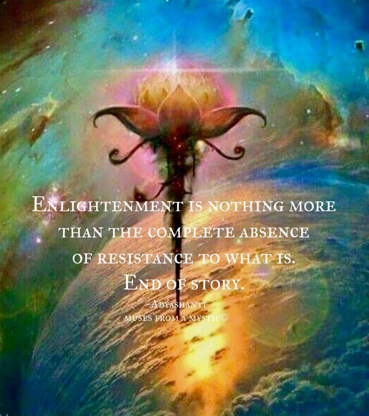Enlightenment is releasing resistance...