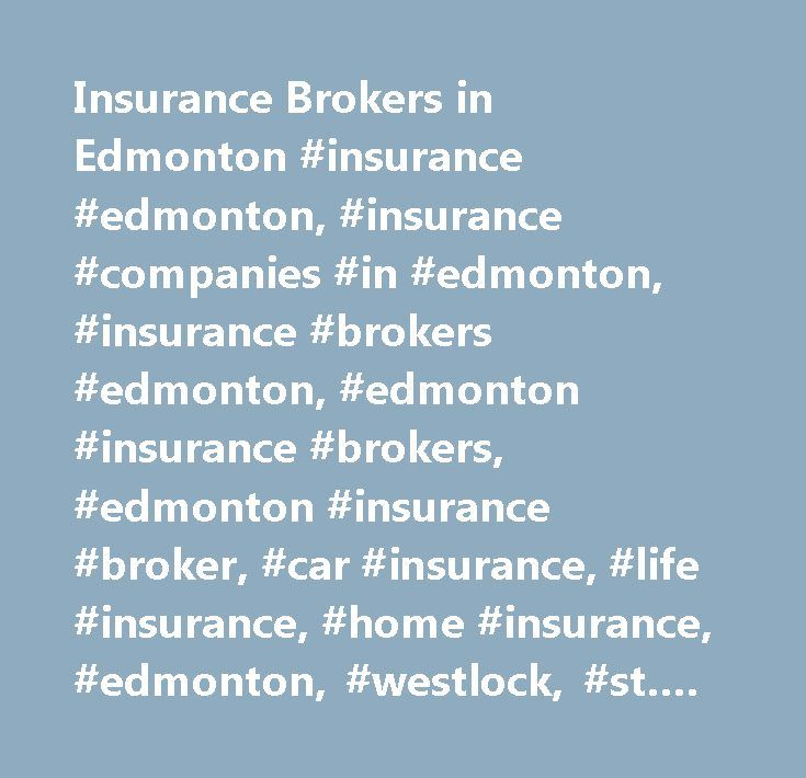 Insurance Brokers in Edmonton #insurance #edmonton, #insurance #companies #in #edmonton, #insurance #brokers #edmonton, #edmonton #insurance #brokers, #edmonton #insurance #broker, #car #insurance, #life #insurance, #home #insurance, #edmonton, #westlock,