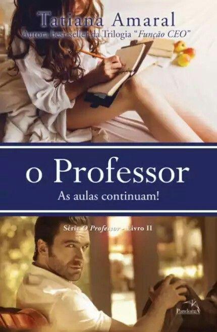 As Aulas Continuam!  (O Professor #2) by Tatiana Amaral
