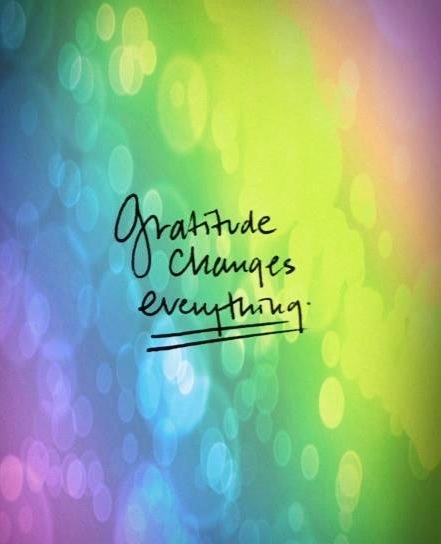 """Gratitude changes everything"" quote via ~~Love~~ at www.Facebook.com/LoveAngieKaranKrezos"