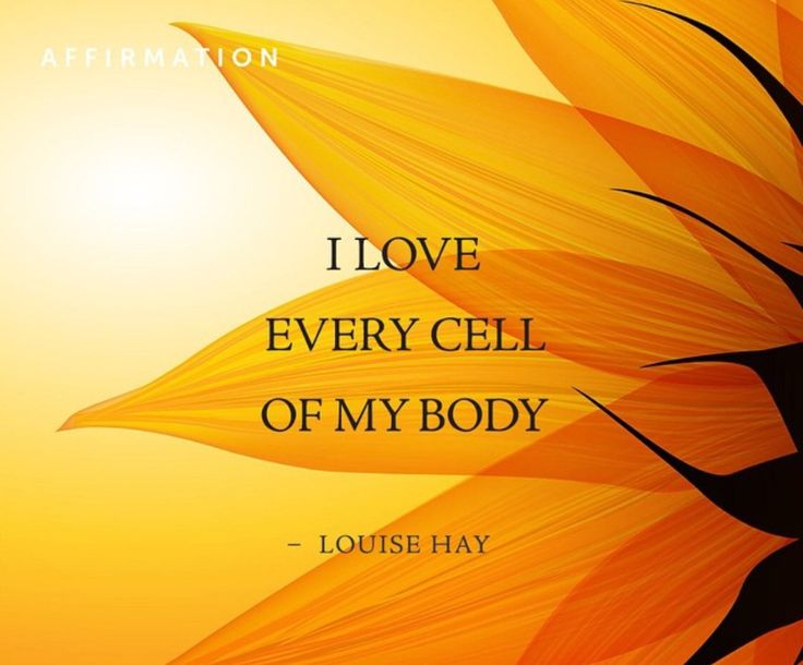 Louise Hay....I love every cell of my body. ❤️☀️ / Affirmations / shared by http://Abundance4me.com