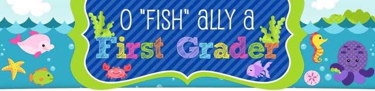 """O """"FISH"""" ally a First Grader...or kindergartener!! OCEAN/fish theme!!!!"""