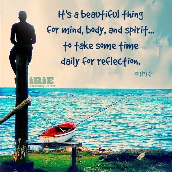 Take Time To Reflect Quotes: Beautiful Thing, For Mind, Body, And Spirit, To Take