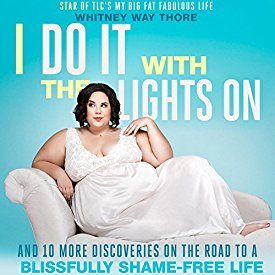 """Another must-listen from my #AudibleApp: """"I Do It with the Lights On: And 10 More Discoveries on the Road to a Blissfully Shame-Free Life"""" by Whitney Way Thore, narrated by Whitney Way Thore."""