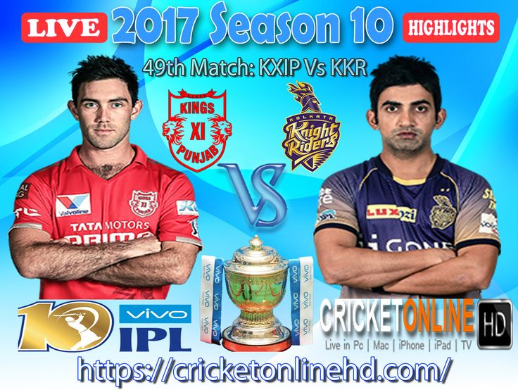 #IPL2017 49th Match: Kings XI Punjab v Kolkata Knight Riders Watch It #LIVE Or Full #REPLAY In #HD at https://cricketonlinehd.com #IPL10 #VivoIPL #KXIPvsKKR Comment Who Will Win #KXIP & #KKR Cricket Online HD