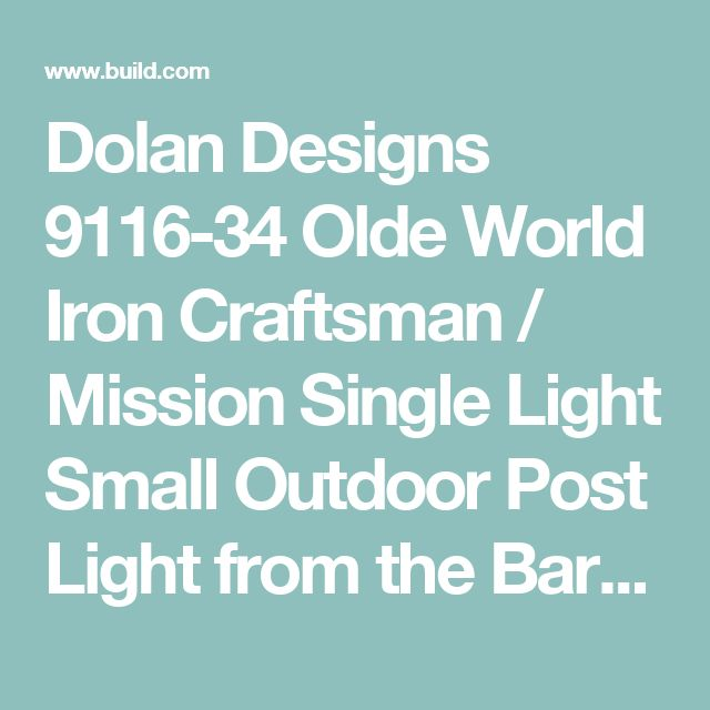 Dolan Designs 9116-34 Olde World Iron Craftsman / Mission Single Light Small Outdoor Post Light from the Barton Collection