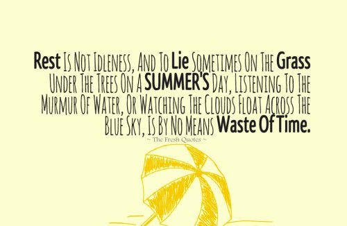 Rest Is Not Idleness, And To Lie Sometimes On The Grass Under The Trees On A Summer'S Day,