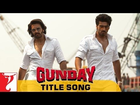 Gunday Title Song Download and watch online