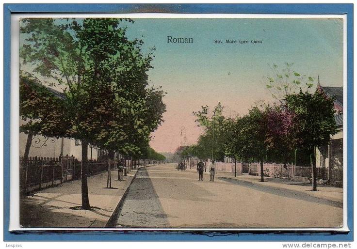 Roman - str Mare spre Gara - antebelica