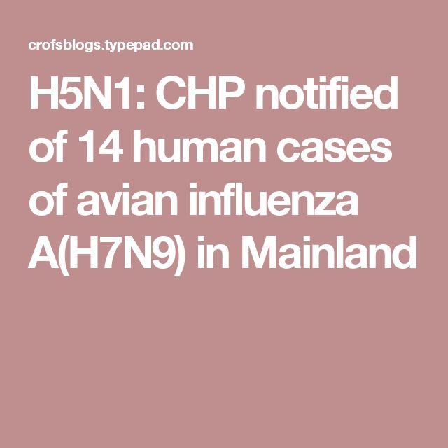 H5N1: CHP notified of 14 human cases of avian influenza A(H7N9) in Mainland