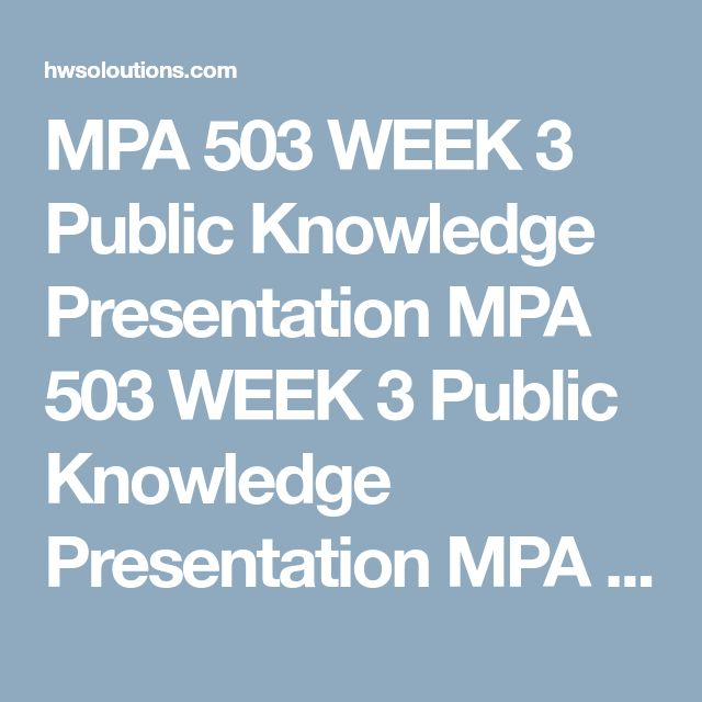 MPA 503 WEEK 3 Public Knowledge Presentation MPA 503 WEEK 3 Public Knowledge Presentation MPA 503 WEEK 3 Public Knowledge Presentation Createa Microsoft®PowerPoint®presentation, of 10 to 12 slides not including the title, and reference slides, with speaker notes, in which you complete the following:  Define Public Knowledge and Information. Describe the issue of Privacy versus Policy. Define and discuss Cybercrime and Cybersecurity as it pertains to public knowledge and information. List…