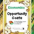 """Economics: Opportunity Costs"" teaches students the concepts of scarcity, opportunity costs and economic interdependence.  Students do a close read..."