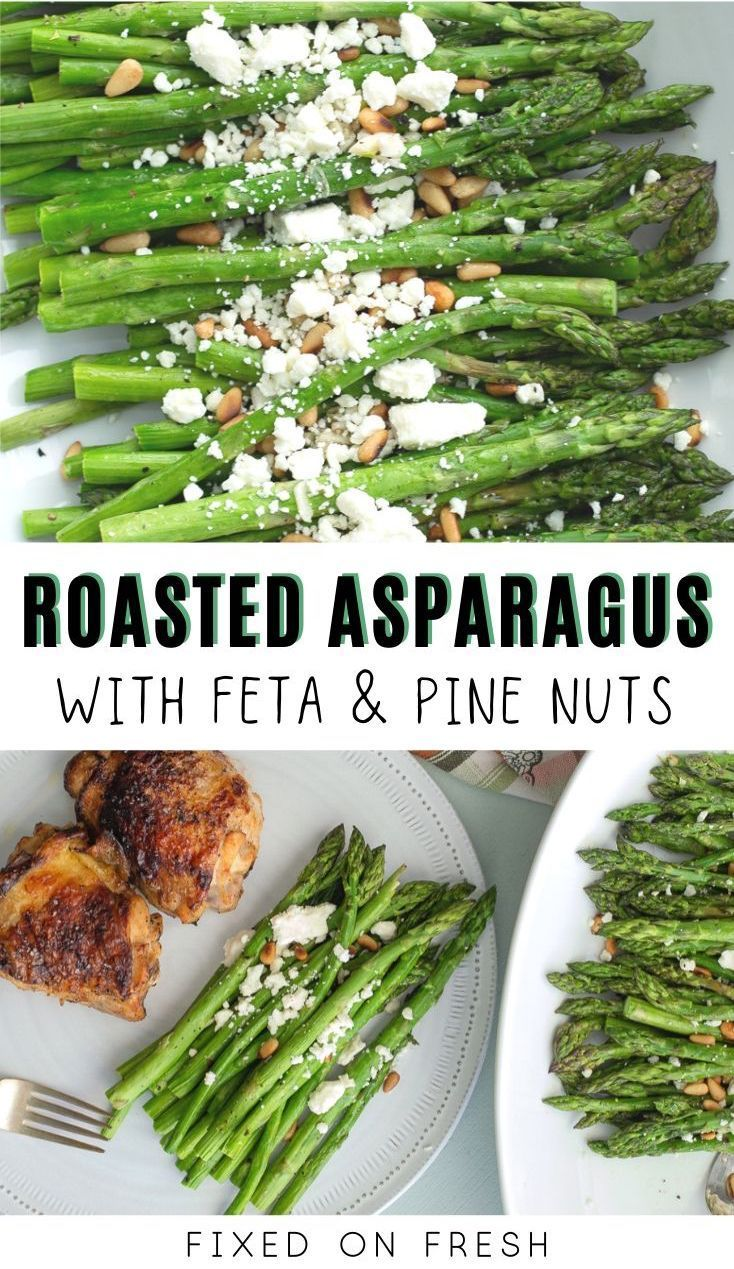 Roasted Asparagus With Feta And Pine Nuts Fixed On Fresh Recipe Roasted Asparagus Healthy Vegetable Recipes Feta Recipes