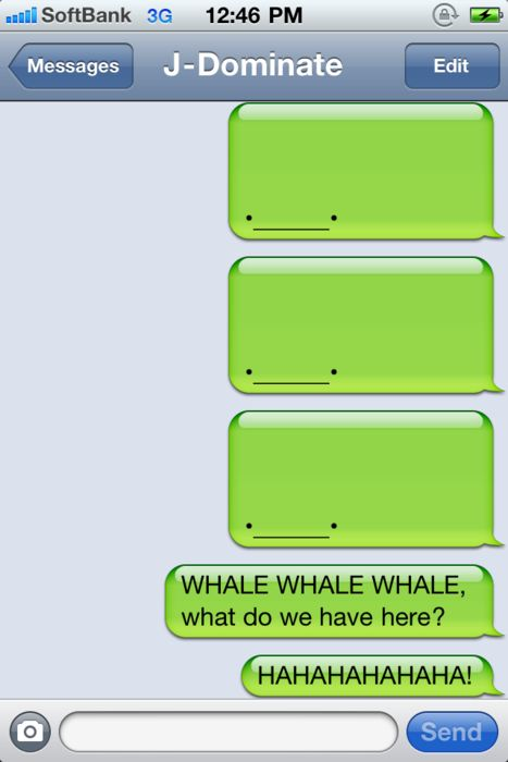 so in2 whale texts right now. am i late?