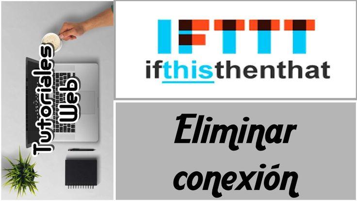 IFTTT 2017 - Eliminar conexiones (español)