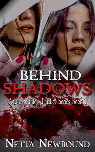Behind Shadows: A Psychological Mystery Thriller (The Adam Stanley Series Book 1) by Netta Newbound http://www.amazon.com/dp/B00PSFI5FY/ref=cm_sw_r_pi_dp_HWGFvb1B74VJ0