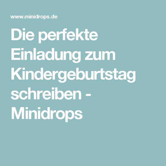 Die Perfekte Einladung Zum Kindergeburtstag Schreiben   Minidrops