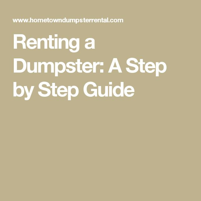 Renting a Dumpster: A Step by Step Guide