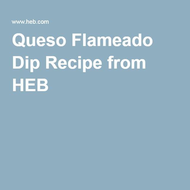 Queso Flameado Dip Recipe from HEB