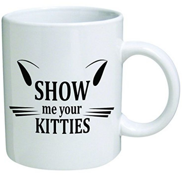 Funny Mug - Show me your kitties, cat lovers - 11 OZ Coffee Mugs - Inspirational gifts. #Cats https://www.amazon.com/gp/product/B018BIXA8Q/ref=as_li_tl?ie=UTF8&camp=1789&creative=9325&creativeASIN=B018BIXA8Q&linkCode=as2&tag=pinmug1-20&linkId=0e18023d4a7de53382d53021986e0970