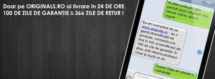 Doar pe Originals.ro ai livrare in 24 de ore, 100 de  zile de garantie si 366 zile de returnare !