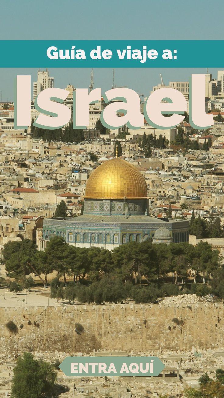 Guía De Viaje A Israel Y Turismo En La Tierra Santa Viajes A Israel Guia De Viaje Fotos De Israel