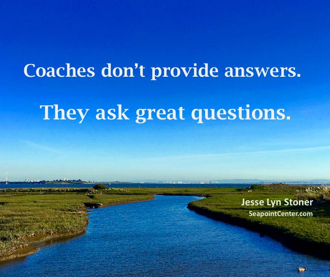 If your circumstances don't allow you to hire a coach, it is still possible to benefit from good coaching questions. - 25 Powerful Coaching Questions to Get Where You Want to Go - http://seapointcenter.com/25-powerful-coaching-questions/