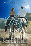 Free Kindle Book -   Abby's Love: A Christian Historical Romance (Calamity Falls Historical Romances Book 1)