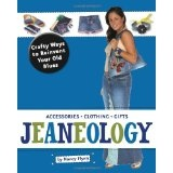 Jeaneology: Crafty Ways to Reinvent Your Old Blues (Paperback)By Nancy Flynn