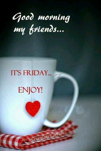 Good morning my friends it's Friday enjoy! Coffee cup heart