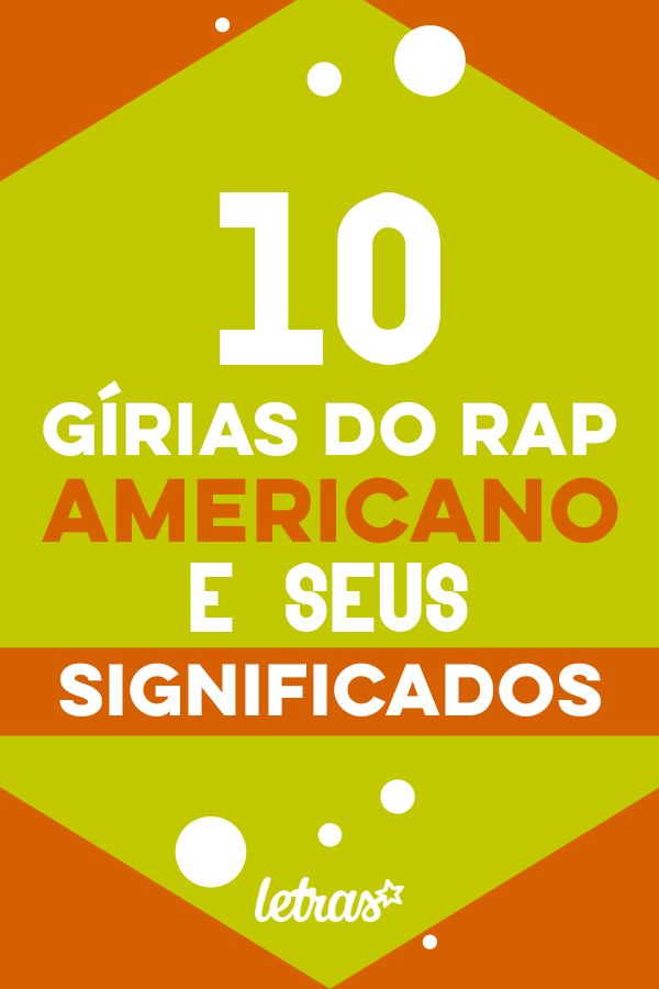 10 gírias do rap americano e seus significados | Rap, Gírias, Ingles com  musica