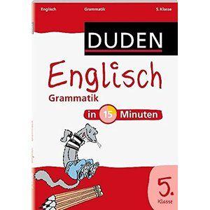 Duden - Englisch in 15 Minuten - Grammatik 5. Klasse (Duden - In 15 Minuten)