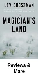 The magician's land : a novel / Lev Grossman. Quentin Coldwater has been cast out of Fillory, the secret magical land of his childhood dreams. With nothing left to lose he returns to where his story began, the Brakebills Preparatory College of Magic. But he can't hide from his past, and it's not long before it comes looking for him.