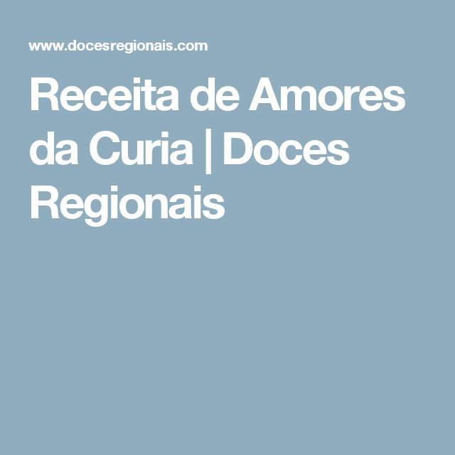 Receita de Amores da Curia | Doces Regionais