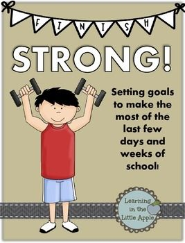The end of the year is near....Finish Strong - Setting Goals for Ending the School Year with Perseverance - great idea!