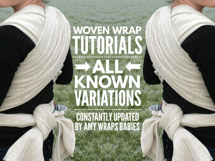 A full list of all the carries that can be done with a woven wrap of any size. [Image text reads quote, woven wrap tutorials, all known variations, constantly updated by Amy Wraps Babies, end quote. Photo is two mirrored images of a white woman with her back to the camera and an undyed wrap crossed in an X on her back. There's foggy green grass behind her and a baby's foot hanging at her side.]