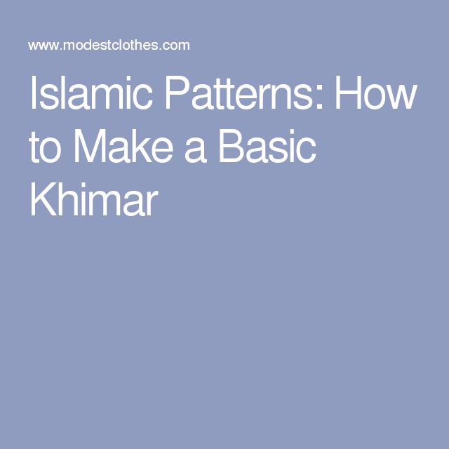 Islamic Patterns: How to Make a Basic Khimar
