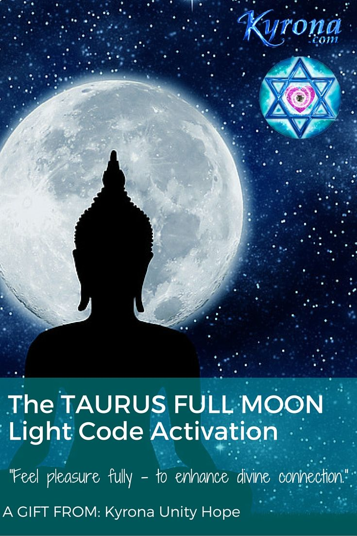 Kyrona Shares this incredible GIFT of a potent YOUTUBE video of a TAURUS Full Moon - Celestial Resonance Light Language, Light Code Activation & an audio Teaching to inspire you, offer kapow healing potential & assist you to open to experience sacred pleasure fully in your body, for the purpose of divine connection! #taurusfullmoon, #taurusmoon, #fullmoon